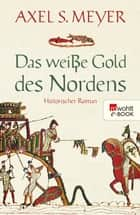 Das weiße Gold des Nordens ebook by Axel S. Meyer, Peter Palm