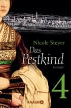 Das Pestkind 4 - Serial Teil 4 eBook by Nicole Steyer