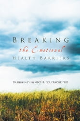 Breaking the Emotional Health Barriers ebook by Dr Reuben Phiri