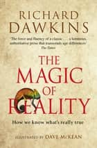 The Magic of Reality - How we know what's really true ebook by