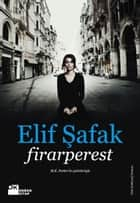 Firarperest ebook by Elif Şafak
