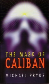 The Mask of Caliban ebook by Michael Pryor