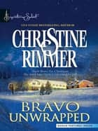 Bravo Unwrapped ebook by Christine Rimmer
