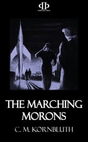 The Marching Morons ebook by C.M. Kornbluth