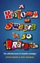 A History of Sweets in 50 Wrappers ebook by Steve Berry, Phil Norman