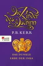 Die Kinder des Dschinn: Das dunkle Erbe der Inka ebook by P. B. Kerr, Bettina Münch
