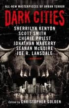 Dark Cities ebook by Christopher Golden, Cherie Priest, Sherrilyn Kenyon,...