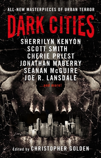 Dark Cities eBook by Cherie Priest,Sherrilyn Kenyon,Scott Smith,Jonathan Maberry