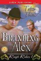 Branding Alex ebook by Tatum Throne