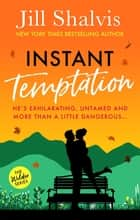 Instant Temptation - Fun, feel-good romance - guaranteed to make you smile! ebook by Jill Shalvis