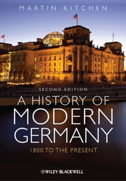 A History of Modern Germany - 1800 to the Present ebook by Martin Kitchen