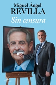 Sin censura ebook by Miguel Ángel Revilla