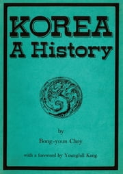 Korea: A History ebook by Bong-youn Choy,Younghill Kang