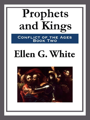 Prophets and Kings ebook by Ellen G. White