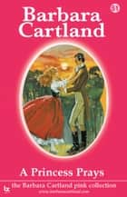 51 A Princess Prays ebook by Barbara Cartland