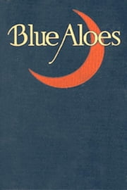 Blue Aloes ebook by Cynthia Stockley