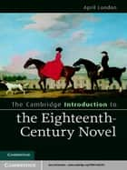 The Cambridge Introduction to the Eighteenth-Century Novel ebook by April London