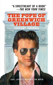 The Pope of Greenwich Village ebook by Vincent Patrick