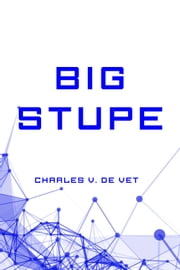 Big Stupe ebook by Charles V. De Vet