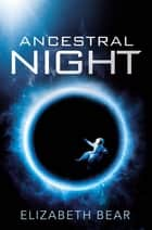 Ancestral Night - A White Space Novel ebook by