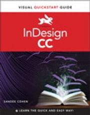 InDesign CC - Visual QuickStart Guide ebook by Sandee Cohen