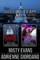 Justice Team Novella Box Set ebook by Adrienne Giordano, Misty Evans