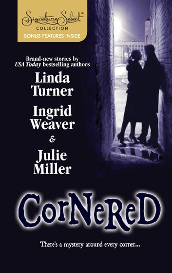 Cornered - An Anthology 電子書 by Linda Turner,Ingrid Weaver,Julie Miller