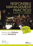 Responsible Management Practices for the 21st Century ebook by Guido Palazzo,Maia Wentland