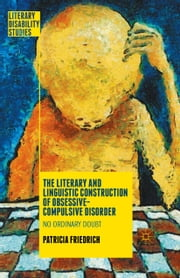 The Literary and Linguistic Construction of Obsessive-Compulsive Disorder - No Ordinary Doubt ebook by Patricia Friedrich
