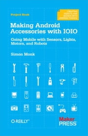 Making Android Accessories with IOIO ebook by Simon Monk