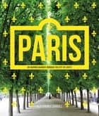 Paris - An Inspired Wander Through the City of Lights ebook by Alexandra Carroll