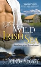 The Wild Irish Sea ebook by Loucinda McGary