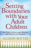 Setting Boundaries™ with Your Adult Children