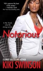 Notorious ebook by Kiki Swinson
