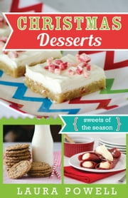 Christmas Desserts: Sweets of the Season ebook by Laura Powell