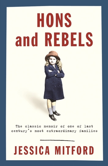 Hons and Rebels - The Mitford Family Memoir ebook by Jessica Mitford