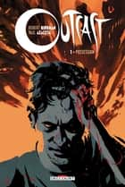 Outcast T01 - Possession eBook by Robert Kirkman, Paul Azaceta