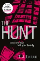 The Hunt ebook by T.J. Lebbon