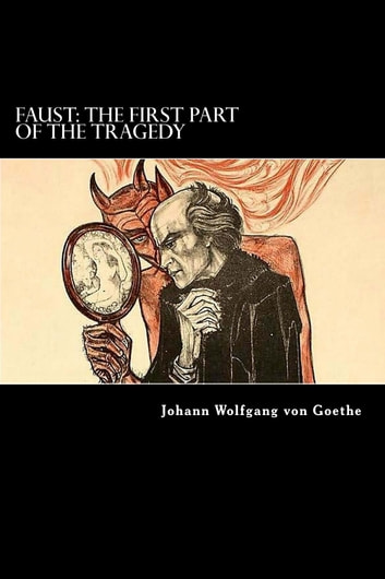 Faust - The First Part of the Tragedy ebook by Johann Wolfgang von Goethe