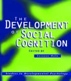 The Development of Social Cognition ebook by Suzanne Hala