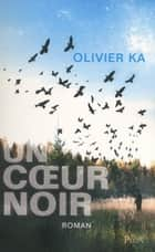 Un coeur noir ebook by Olivier KA