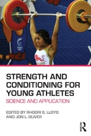 Strength and Conditioning for Young Athletes - Science and application ebook by Rhodri S. Lloyd,Jon L. Oliver