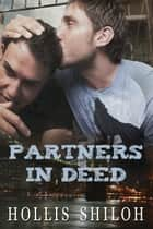 Partners in Deed - shifters and partners, #5 eBook by Hollis Shiloh