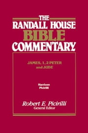 The Randall House Bible Commentary: James, 1, 2 Peter and Jude ebook by Harrison, Paul V.