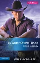 By Order Of The Prince ebook by Carla Cassidy