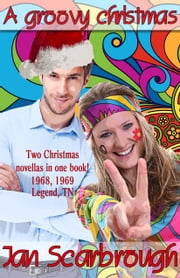 A Groovy Christmas - A Legendary Christmas Past ebook by Jan Scarbrough