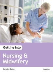 Getting into Nursing & Midwifery Courses ebook by Wendy Reed