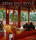 Feng Shui Style - The Asian Art of Gracious Living ebook by Stephen Skinner, Graham Price