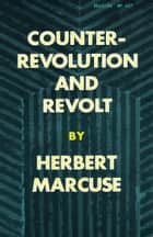 Counterrevolution and Revolt ebook by Herbert Marcuse