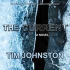 The Current - A Novel audiobook by Tim Johnston